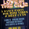 LOVE IN THIS CLUB: POSI VIBES DANCE PARTY