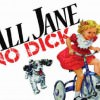 All Jane & No Dick