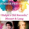 """Ralph's Old Records,"" Mozart & Lang @ Kaul Auditorium,"