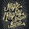 High & Mighty Brass Band w/Jujuba