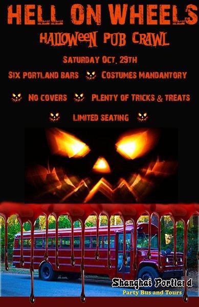 HELL ON WHEELS!! Halloween Pub Crawl October 28 2017 7 p.m. | $35 | 21+. More info shanghaiportland.com. Location Downtown Portland  sc 1 st  PDX Pipeline & Shanghai Portland! 2017 Hell on Wheels Halloween Party Bus | 5 ...