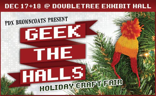 Pdx browncoats presents 2016 portland geek the halls for Holiday craft fairs portland oregon