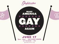 Pride Gaylabration Presents Make America Gay Again @ Tao Event Center