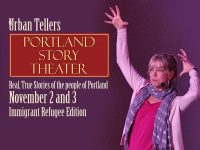 Portland Story Theater: URBAN TELLERS Special Edition: Immigrants and Refugees