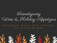 Friendsgiving Wine & Holiday Appetizers @ Hip Chicks Do Wine