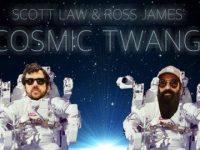 Scott Law & Ross James' Cosmic Twang