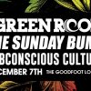 Last Call: Feat The Green Room, Sunday Bump, Subconscious Culture