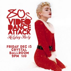 Win Tickets ($20+): 80s Video Dance Attack Holiday Party
