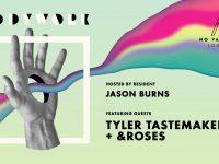 BODYWORK Jason Burns + Special guests TYLER TASTEMAKER | ROSES