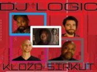 DJ Logic, Klozd Sirkut