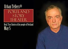 Urban Tellers®  Live Storytelling featuring the True Stories of the People of Portland