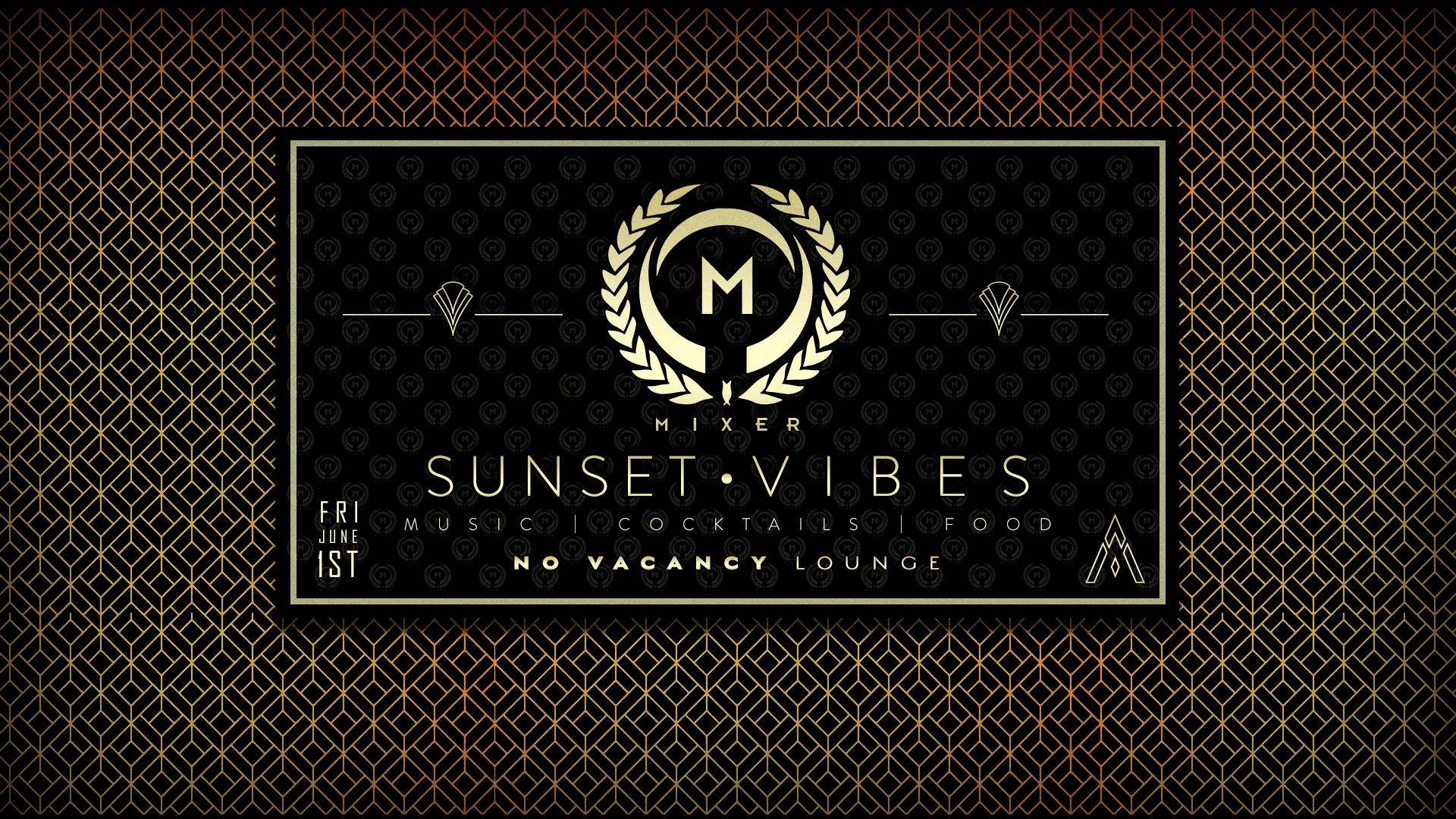 2e07f117eb3 Sunset Vibes - Mixer Happy Hour   No Vacancy Lounge