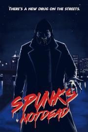 SPUNK'S NOT DEAD POSTER