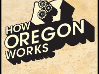 How Oregon Works: The Current State of Work in Oregon