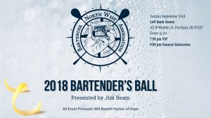 September 23, 2018, Portland OR - The North West Bartender's Association is proud to invite you to their first annual Bartender's Ball! The NWBA has partnered with with Harbor of Hope and ALL event proceeds will go the this local charity as they fight to create safe harbors and a path to stability for Oregon's homeless population.