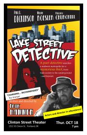 October 18 @ Clinton Street Theater - A unique piece of regional filmmaking, LAKE STREET DETECTIVE is a collaboration between Seattle filmmaker Erik Hammen and a cast of some of Minneapolis' most interesting artists and performers.
