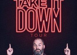 Tom Segura Take It Down Tour
