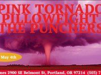 The Punchers//Pillowfight//Pink Tornado @Bones!