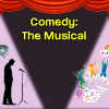 Comedy: The Musical