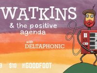 Swatkins & The Positive Agenda GOODFOOT! w/ Deltaphonic