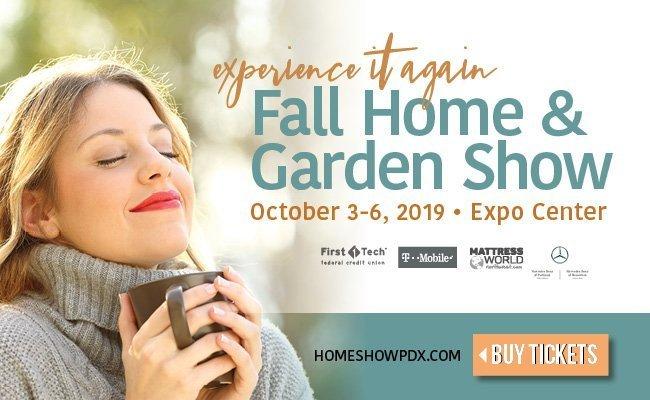 Portland Home And Garden Show 2020.2019 Portland Fall Home Garden Show Portland Expo Center