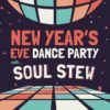 SE Portland 2020 Soul Stew New Year's Eve Dance Party @ The Goodfoot Pub & Lounge