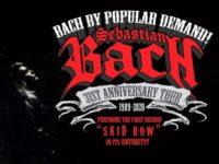 Sebastian Bach - 31st Anniversary Tour