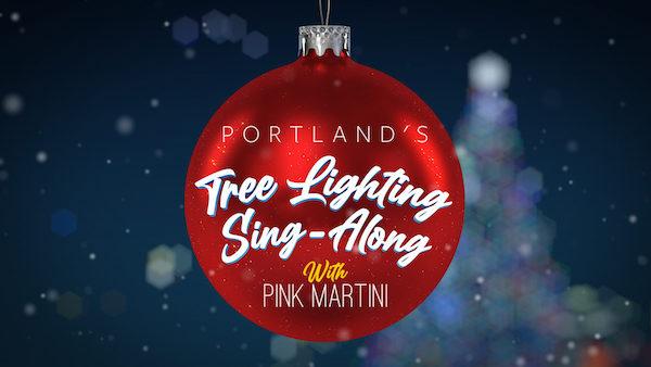 Portland 2020 Christmas/Holiday Tree Lighting Virtual Sing Along
